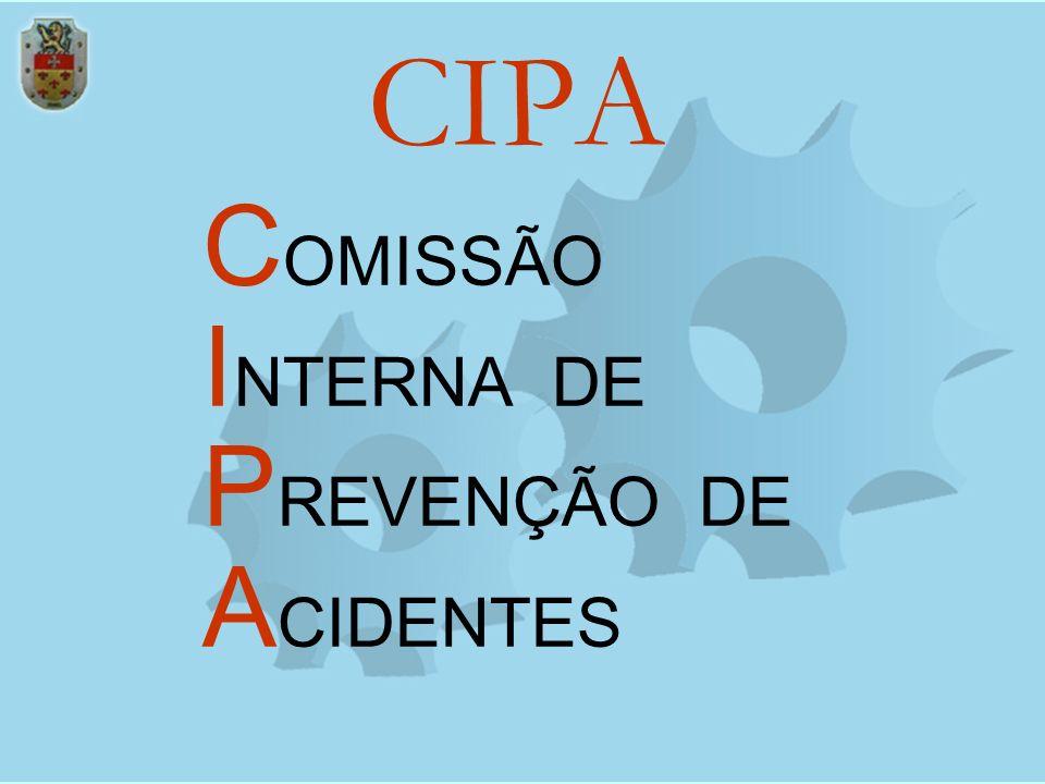 CIPA C OMISSÃO I NTERNA DE P REVENÇÃO DE A CIDENTES