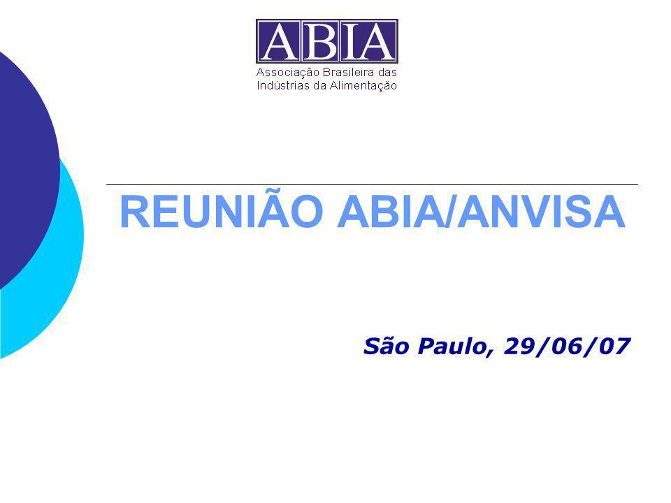 REUNIÃO ABIA/ANVISA São Paulo, 29/06/07