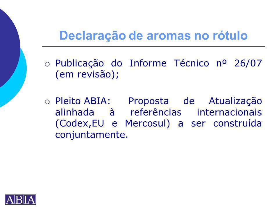 Declaração de aromas no rótulo Publicação do Informe Técnico nº 26/07 (em revisão); Pleito ABIA:Proposta de Atualização alinhada à referências interna