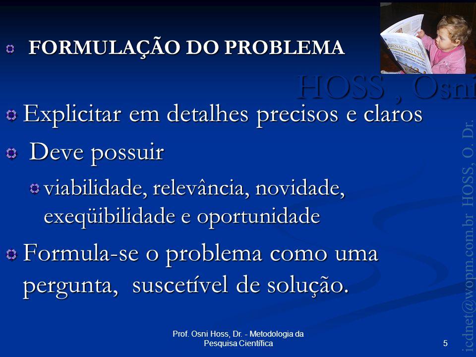 HOSS, Osni 2003 icdnet@wopm.com.br HOSS, O. Dr. 5 Prof.