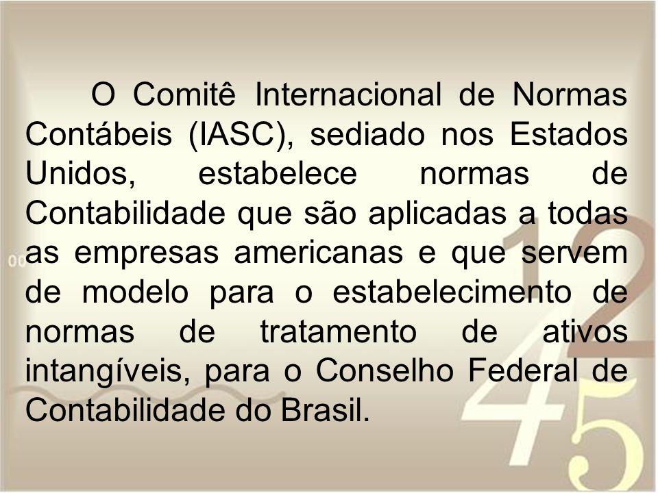 O Comitê Internacional de Normas Contábeis (IASC), sediado nos Estados Unidos, estabelece normas de Contabilidade que são aplicadas a todas as empresa