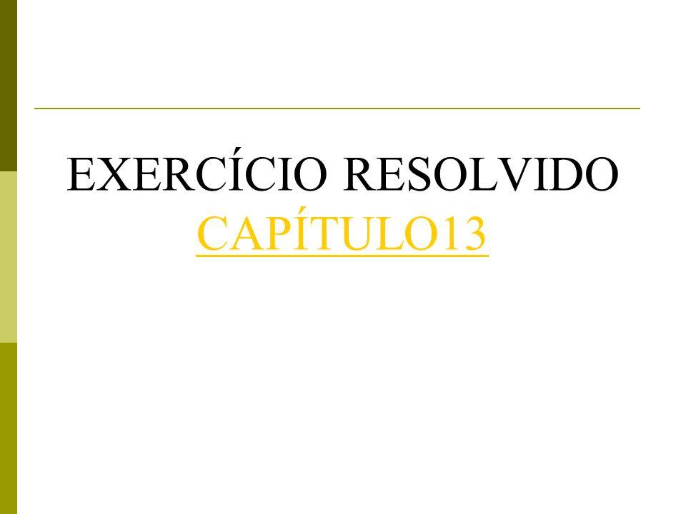 EXERCÍCIO RESOLVIDO CAPÍTULO13 CAPÍTULO13