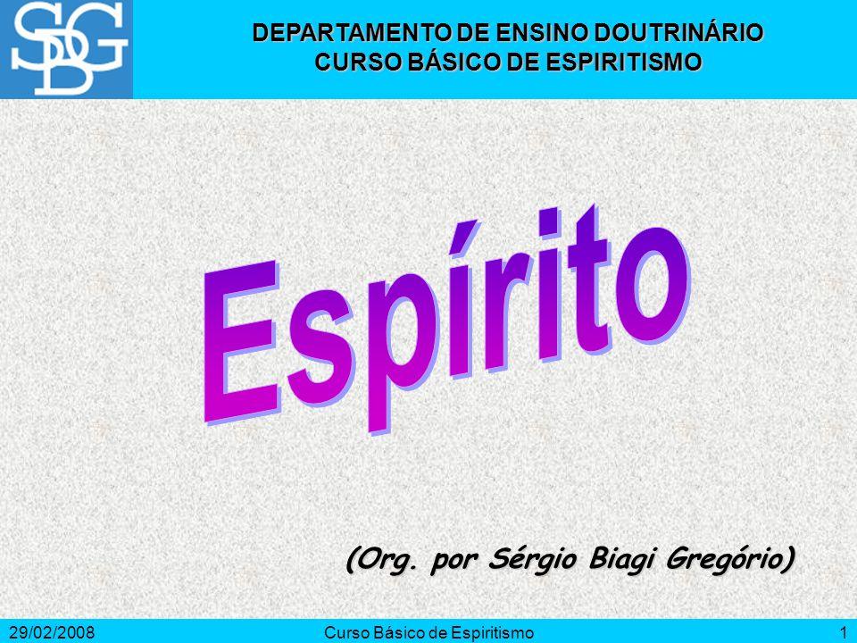 29/02/2008Curso Básico de Espiritismo1 (Org.