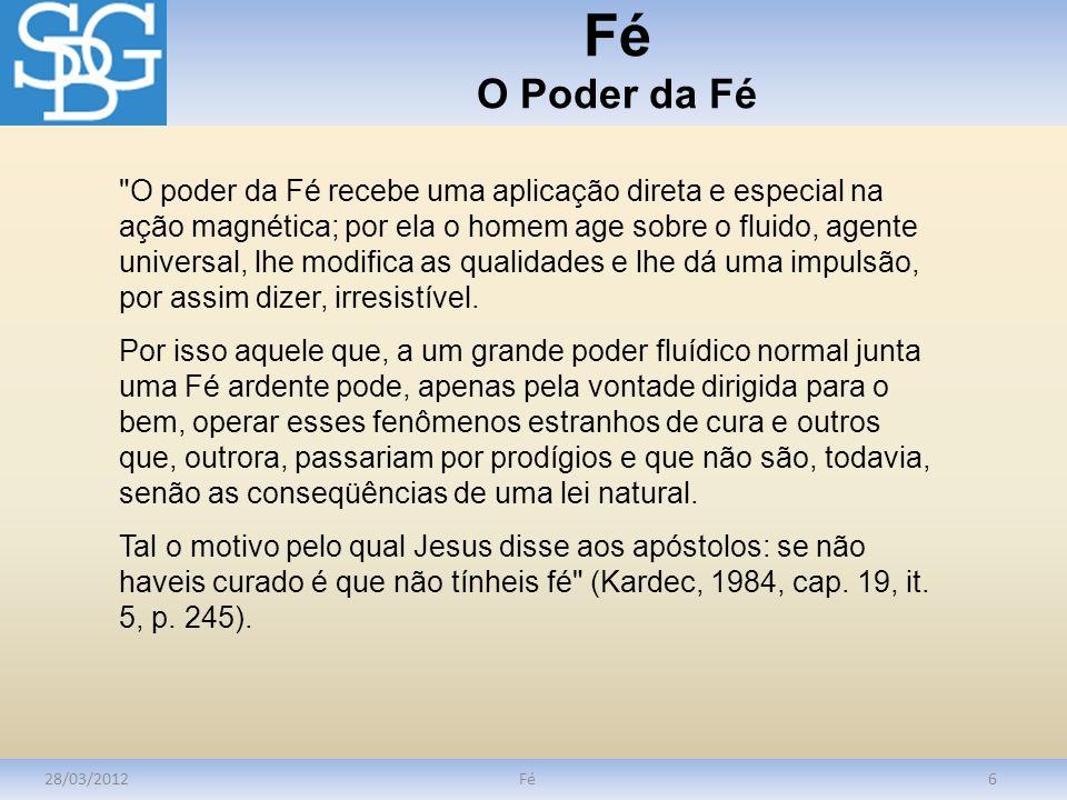 Fé O Poder da Fé 28/03/2012Fé6