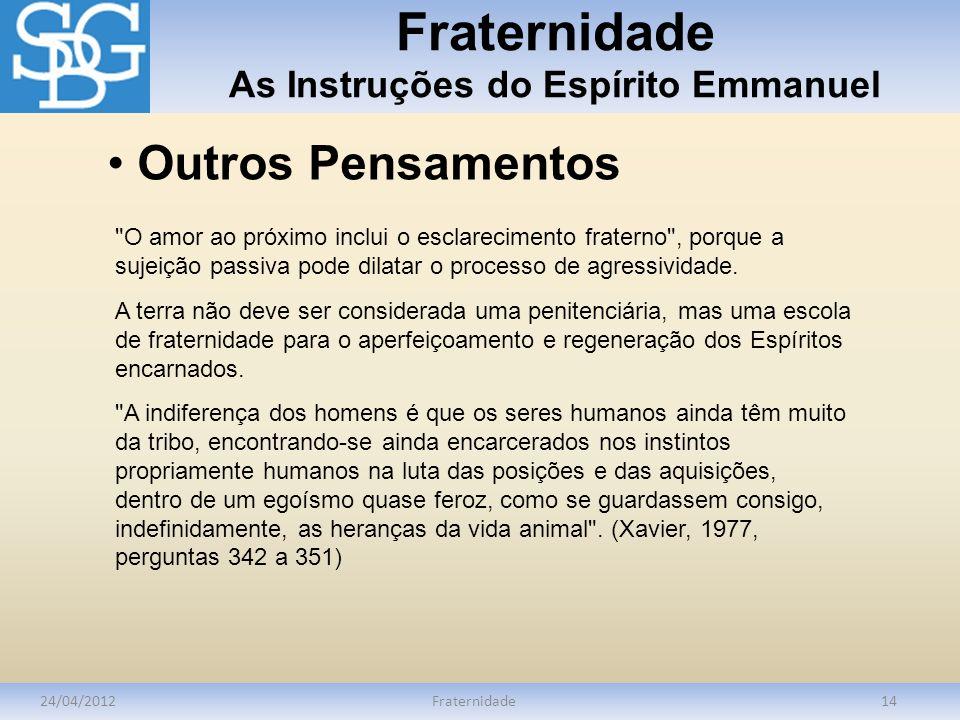 Fraternidade As Instruções do Espírito Emmanuel 24/04/2012Fraternidade14