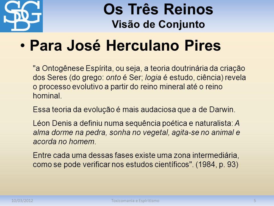 Os Três Reinos Visão de Conjunto 10/03/2012Toxicomania e Espiritismo5