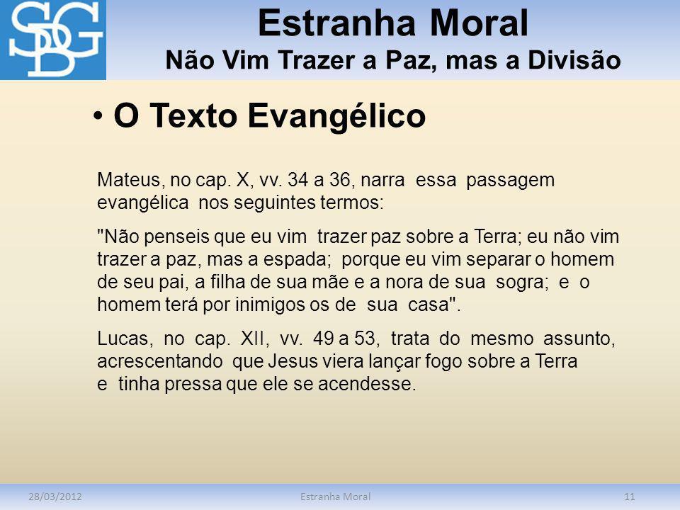 Estranha Moral Não Vim Trazer a Paz, mas a Divisão 28/03/2012Estranha Moral11 Mateus, no cap. X, vv. 34 a 36, narra essa passagem evangélica nos segui