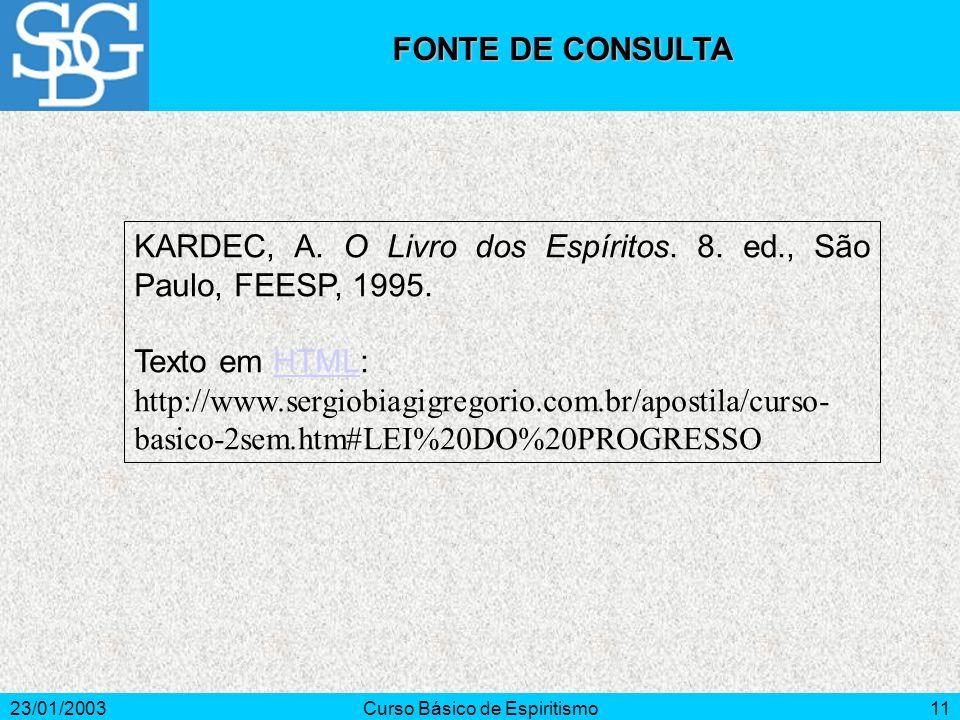 23/01/2003Curso Básico de Espiritismo11 KARDEC, A.
