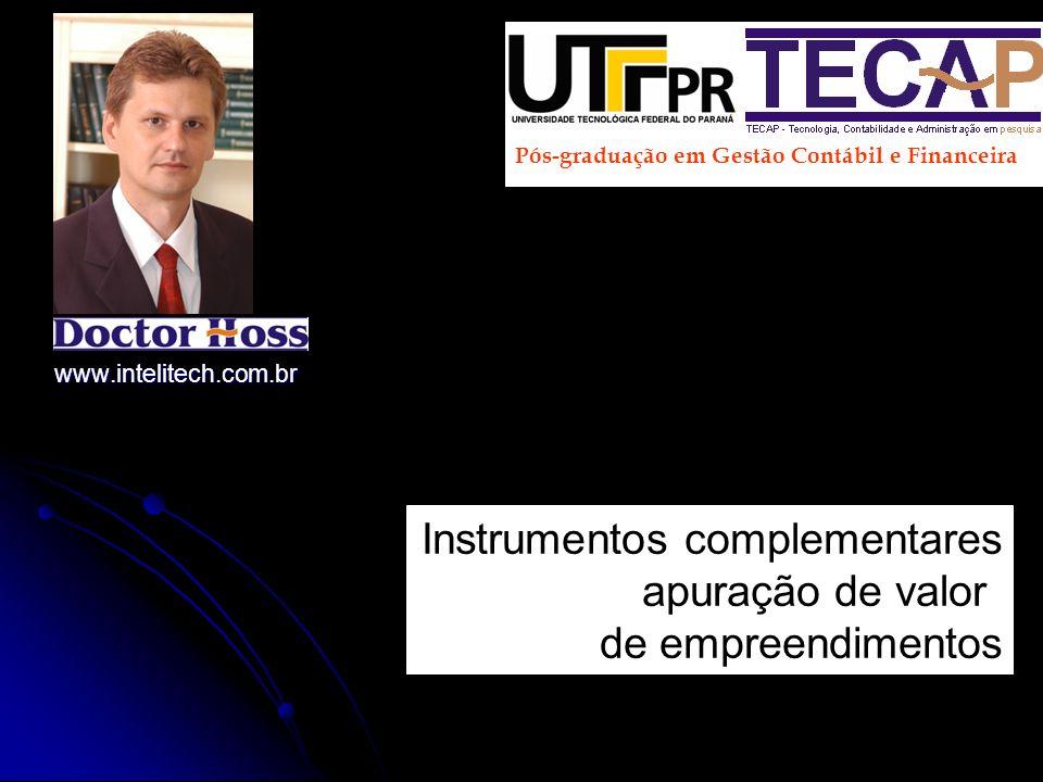 www.intelitech.com.br Pós-graduação em Gestão Contábil e Financeira Instrumentos complementares apuração de valor de empreendimentos