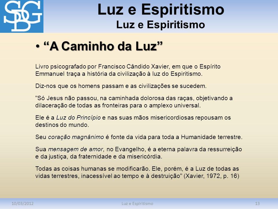 Luz e Espiritismo 10/03/2012Luz e Espiritismo13 Livro psicografado por Francisco Cândido Xavier, em que o Espírito Emmanuel traça a história da civili