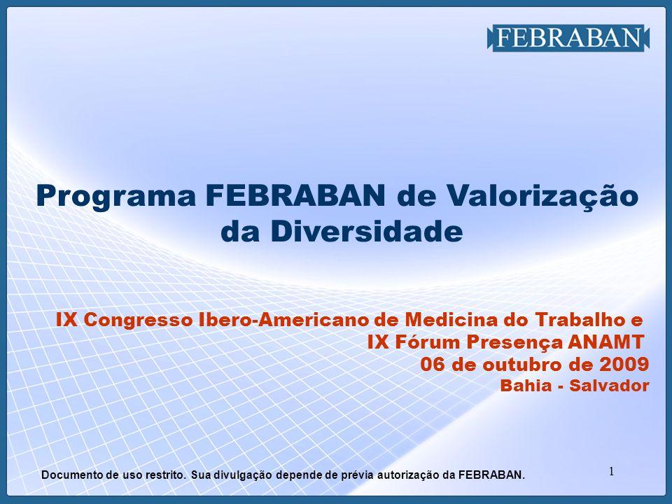 1 Programa FEBRABAN de Valorização da Diversidade IX Congresso Ibero-Americano de Medicina do Trabalho e IX Fórum Presença ANAMT 06 de outubro de 2009