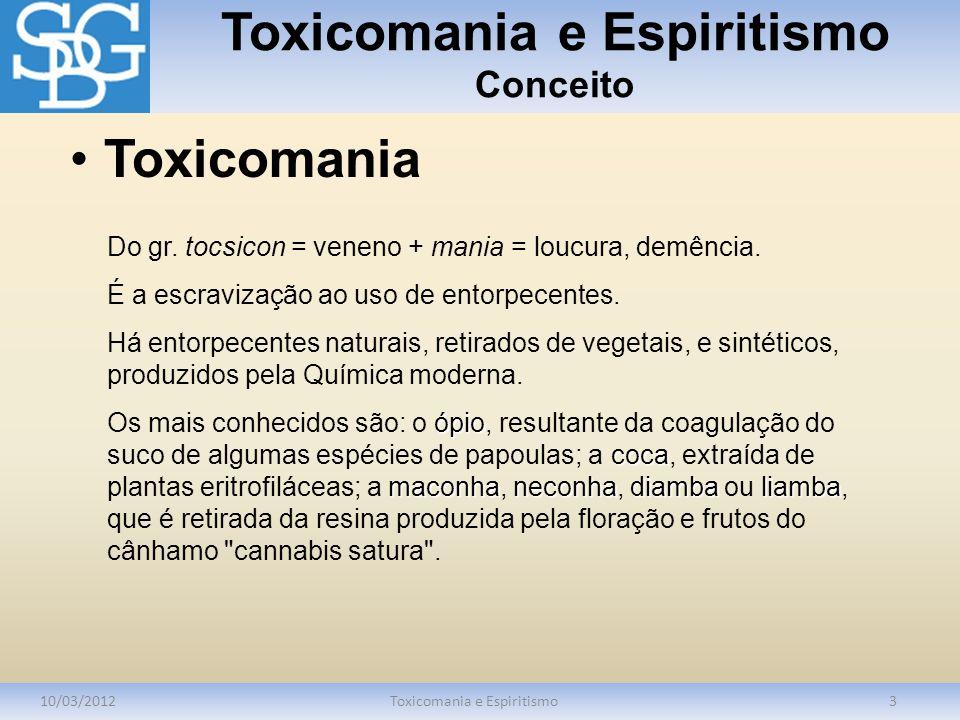 Toxicomania e Espiritismo Considerações Iniciais 10/03/2012Toxicomania e Espiritismo4 Eliminando-se as drogas, elimina-se o problema.
