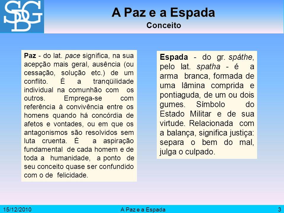 15/12/2010A Paz e a Espada3 Conceito Paz - do lat.