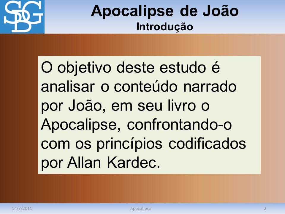 Apocalipse de João Introdução 14/7/2011Apocalipse2 O objetivo deste estudo é analisar o conteúdo narrado por João, em seu livro o Apocalipse, confront