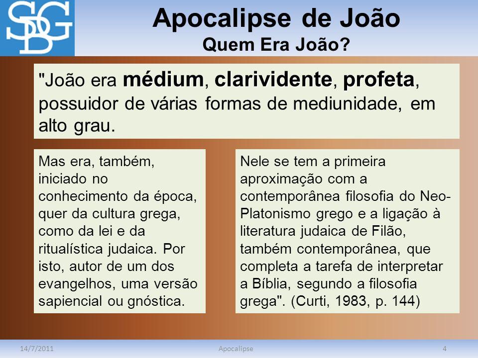 Apocalipse de João Quem Era João? 14/7/2011Apocalipse4 médiumclarividenteprofeta