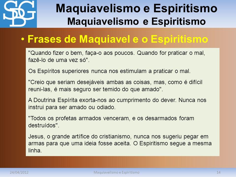 Maquiavelismo e Espiritismo 24/04/2012Maquiavelismo e Espiritismo14