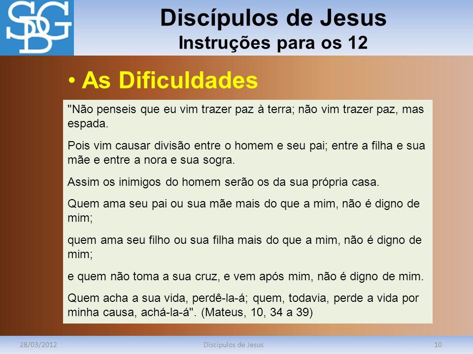 Discípulos de Jesus Instruções para os 12 28/03/2012Discípulos de Jesus10