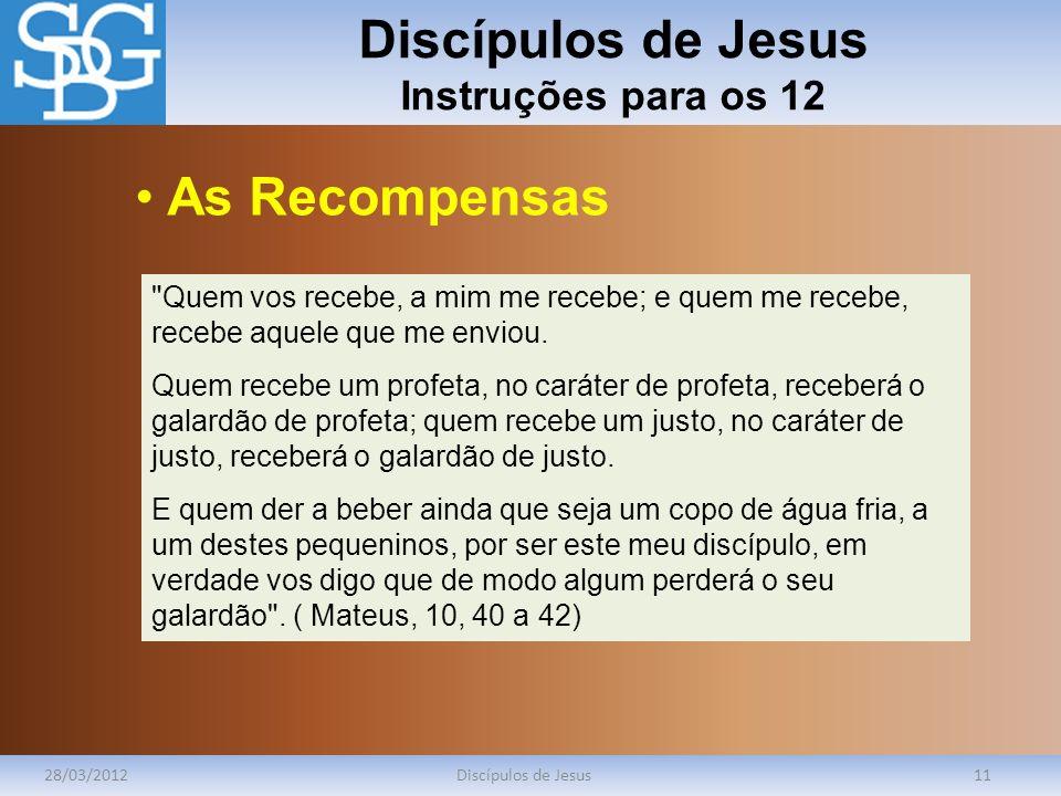 Discípulos de Jesus Instruções para os 12 28/03/2012Discípulos de Jesus11
