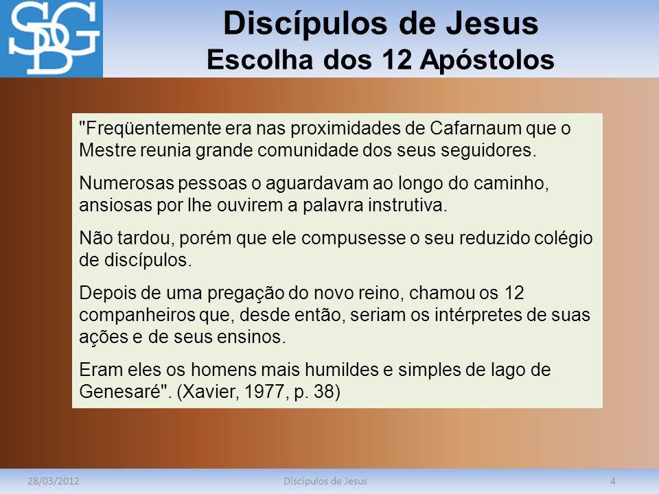 Discípulos de Jesus Escolha dos 12 Apóstolos 28/03/2012Discípulos de Jesus4