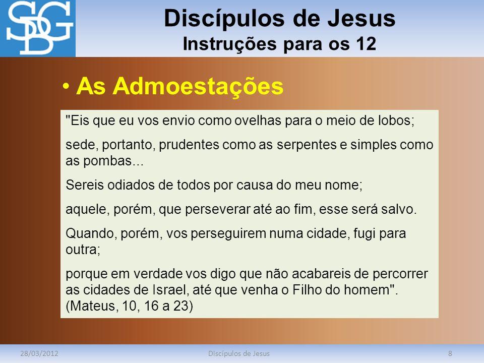 Discípulos de Jesus Instruções para os 12 28/03/2012Discípulos de Jesus8