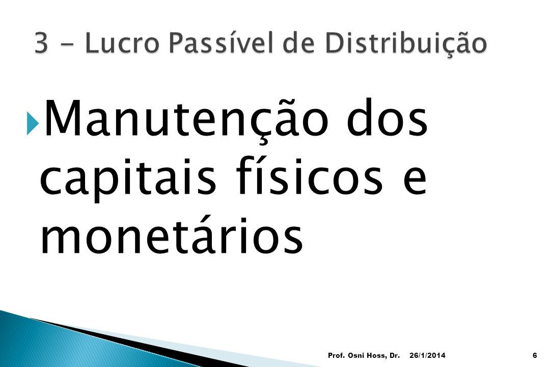 Manutenção dos capitais físicos e monetários 26/1/2014Prof. Osni Hoss, Dr.6