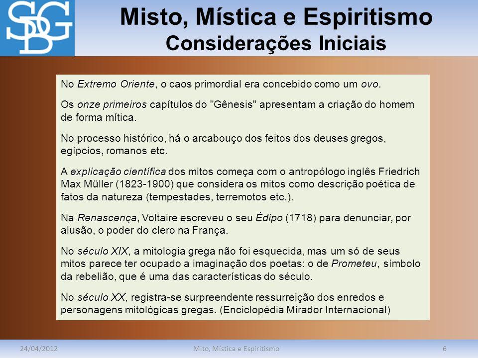 Misto, Mística e Espiritismo Considerações Iniciais 24/04/2012Mito, Mística e Espiritismo6 Extremo Oriente ovo No Extremo Oriente, o caos primordial e