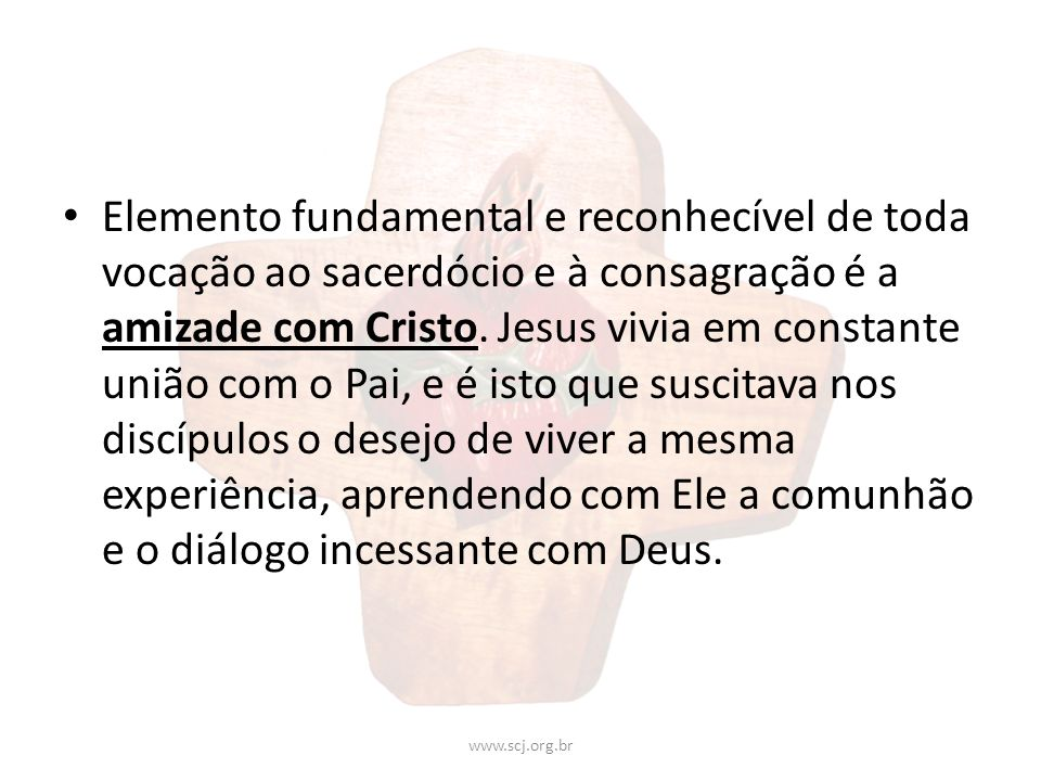 Outro aspecto da consagração sacerdotal e da vida religiosa é o dom total de si a Deus.