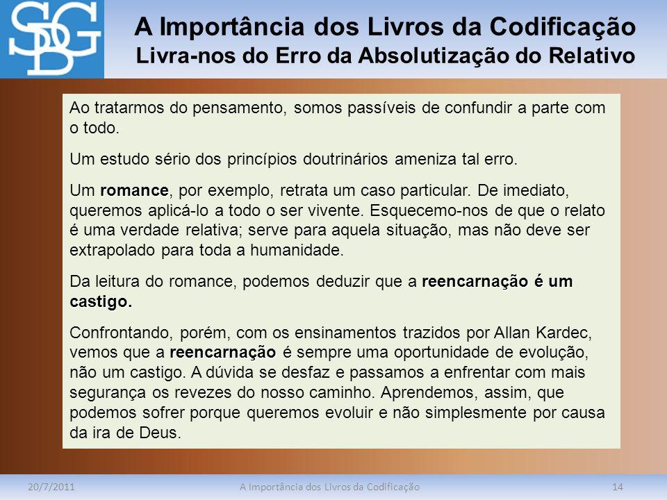A Importância dos Livros da Codificação Livra-nos do Erro da Absolutização do Relativo 20/7/2011A Importância dos Livros da Codificação14 Ao tratarmos