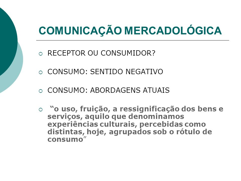 COMUNICAÇÃO COM O MERCADO OBJETIVOS ESPECÍFICOS Vinculam-se as metas, através deles podemos aferir os resultados das ações de comunicação.