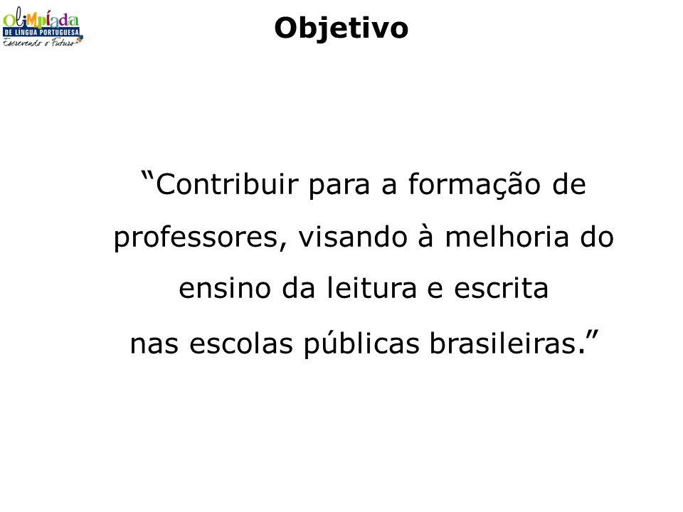 Objetivo Contribuir para a formação de professores, visando à melhoria do ensino da leitura e escrita nas escolas públicas brasileiras.
