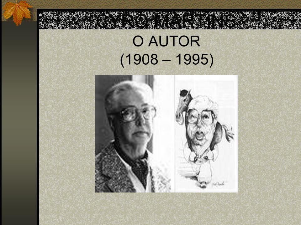 CYRO MARTINS O AUTOR (1908 – 1995)