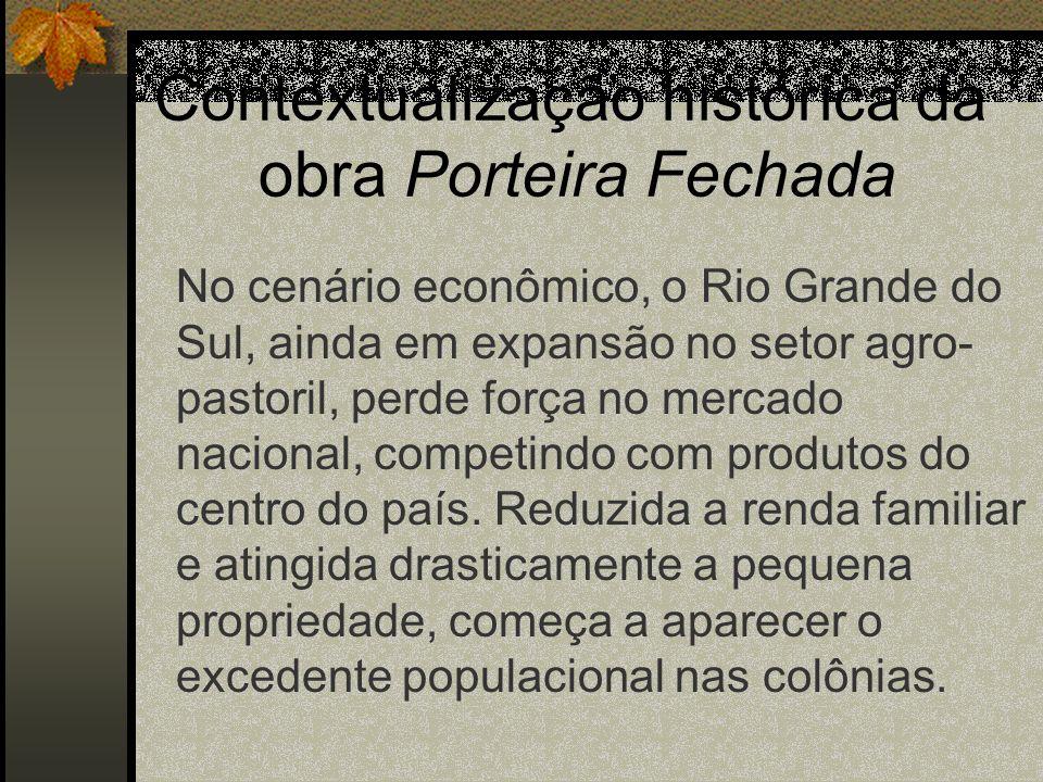Contextualização histórica da obra Porteira Fechada No cenário econômico, o Rio Grande do Sul, ainda em expansão no setor agro- pastoril, perde força