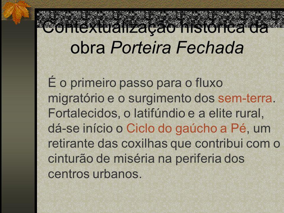 Contextualização histórica da obra Porteira Fechada É o primeiro passo para o fluxo migratório e o surgimento dos sem-terra. Fortalecidos, o latifúndi