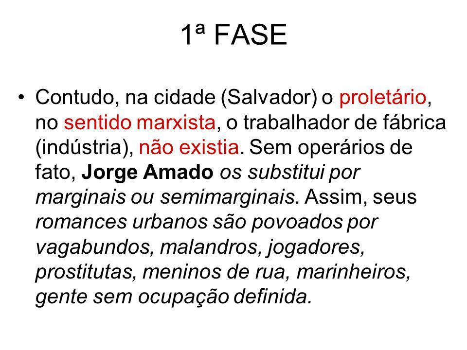 1ª FASE Contudo, na cidade (Salvador) o proletário, no sentido marxista, o trabalhador de fábrica (indústria), não existia. Sem operários de fato, Jor