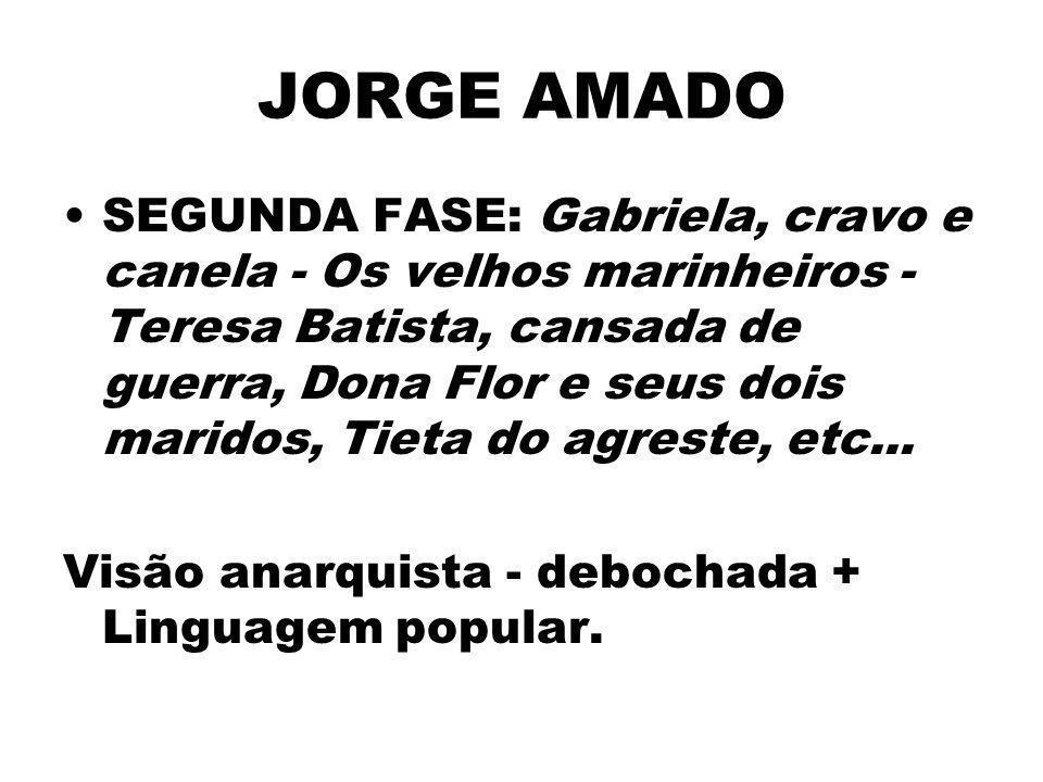 JORGE AMADO SEGUNDA FASE: Gabriela, cravo e canela - Os velhos marinheiros - Teresa Batista, cansada de guerra, Dona Flor e seus dois maridos, Tieta d