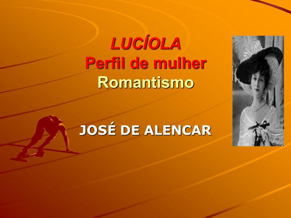 LUCÍOLA Perfil de mulher Romantismo JOSÉ DE ALENCAR