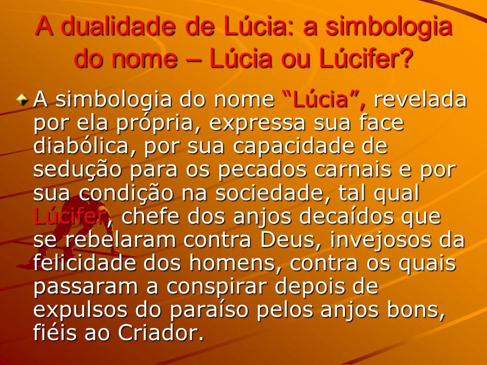 A dualidade de Lúcia: a simbologia do nome – Lúcia ou Lúcifer.