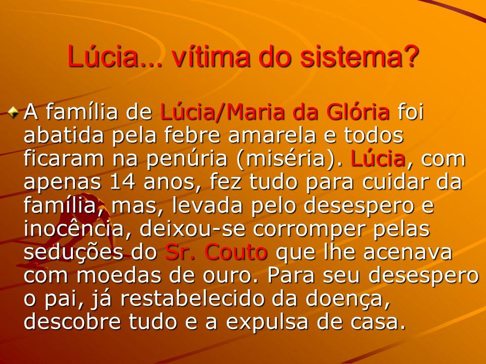 Lúcia...vítima do sistema.