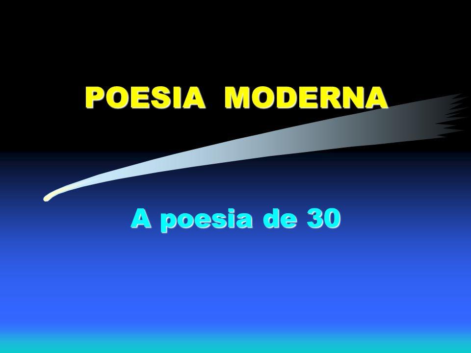POESIA MODERNA A poesia de 30