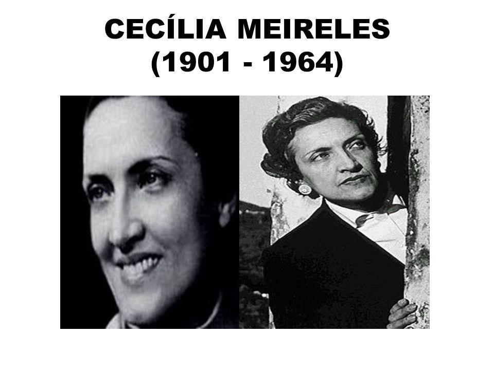 CECÍLIA MEIRELES (1901 - 1964)
