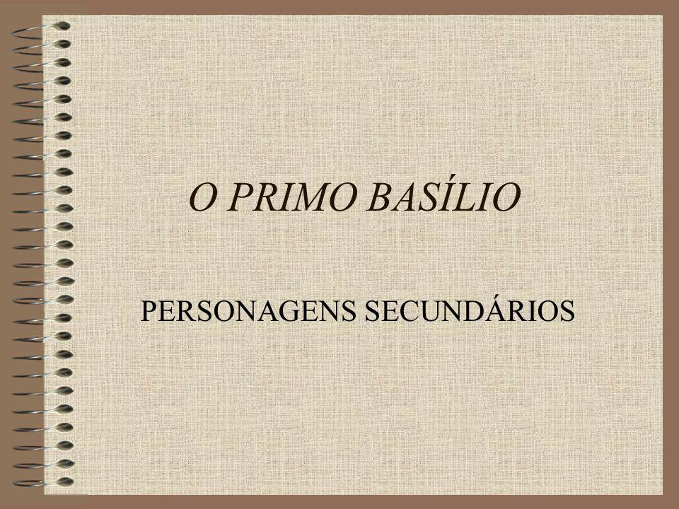 O PRIMO BASÍLIO PERSONAGENS SECUNDÁRIOS