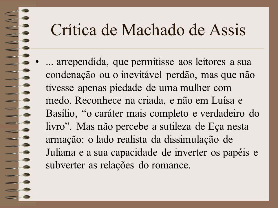 Crítica de Machado de Assis... arrependida, que permitisse aos leitores a sua condenação ou o inevitável perdão, mas que não tivesse apenas piedade de