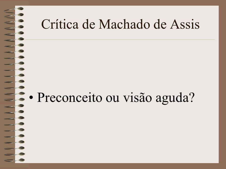 Crítica de Machado de Assis Preconceito ou visão aguda?