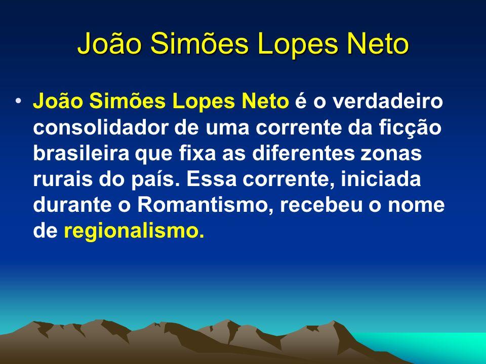 Simões Lopes Neto OBRAS: Cancioneiro guasca (1910); Contos gauchescos (1912); Lendas do Sul (1913); Casos do Romualdo (1952, edição póstuma).