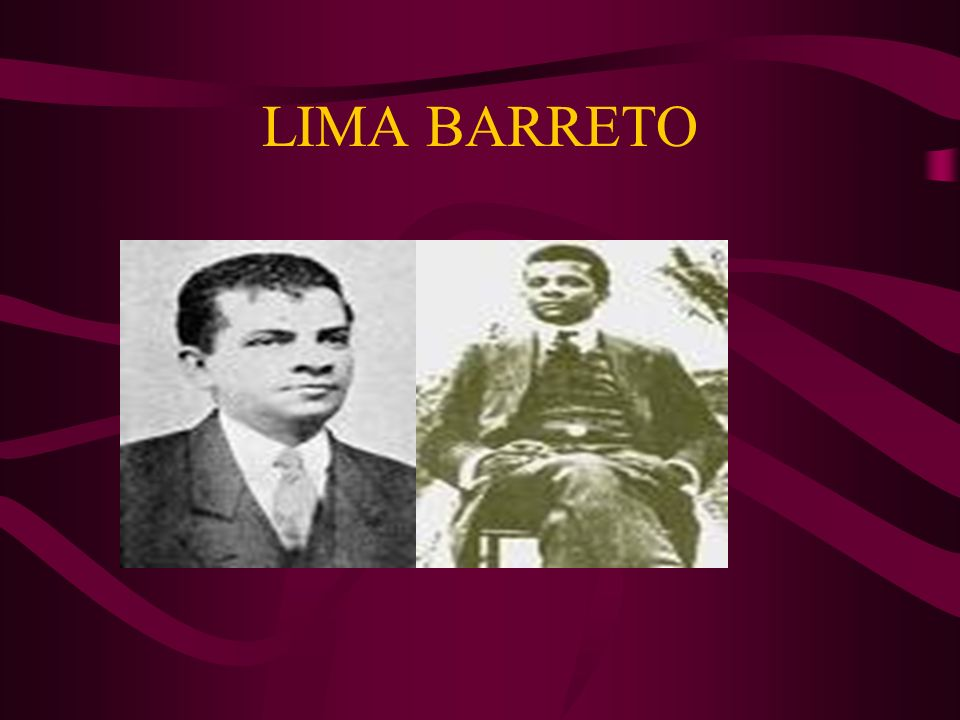 Afonso Henriques de Lima Barreto (1881 – 1922) PRINCIPAIS OBRAS: Recordações do escrivão Isaías Caminha (1909); Triste fim de Policarpo Quaresma (1911); Numa e a Ninfa (1915); Vida e morte de M.