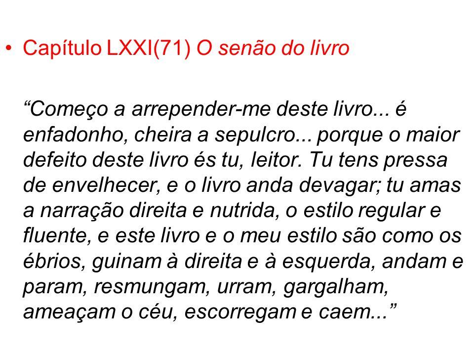 Capítulo LXXI(71) O senão do livro Começo a arrepender-me deste livro...