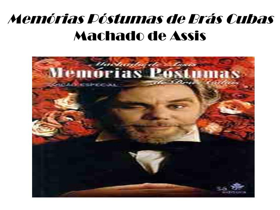 Memórias Póstumas de Brás Cubas Machado de Assis