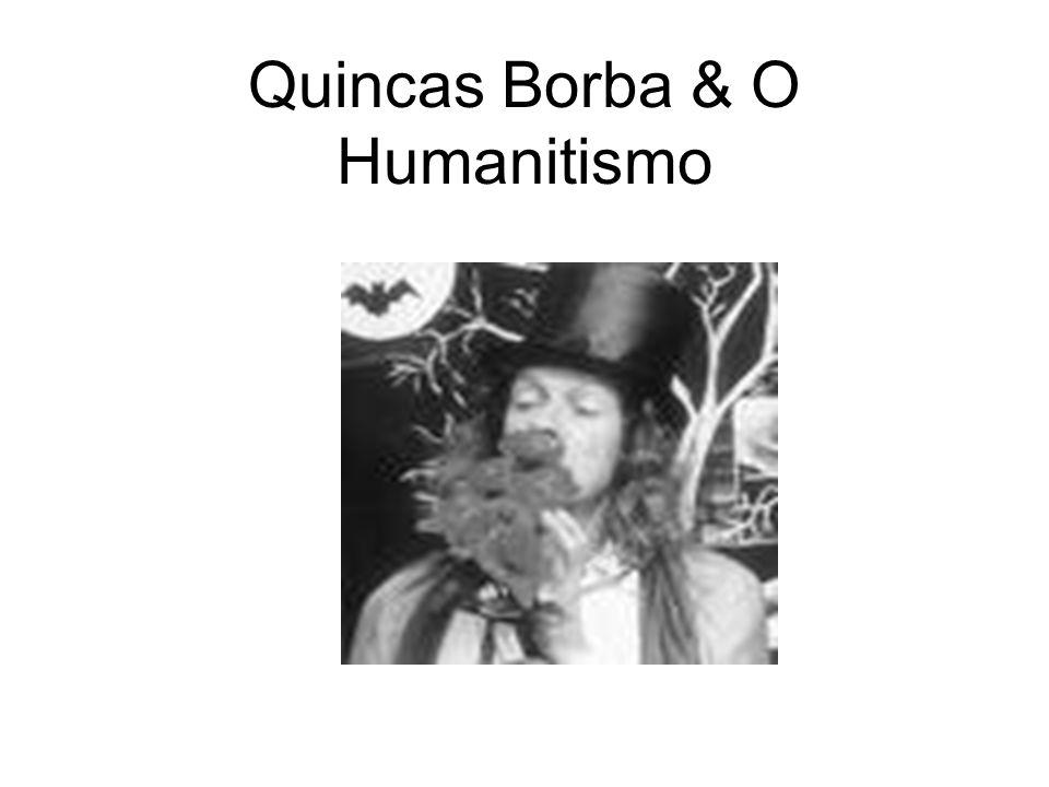 Quincas Borba & O Humanitismo