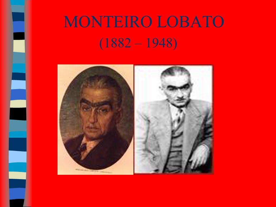 José Bento Monteiro Lobato Principais obras: Contos: Urupês (1918); Cidades mortas (1919); Negrinha (1920).