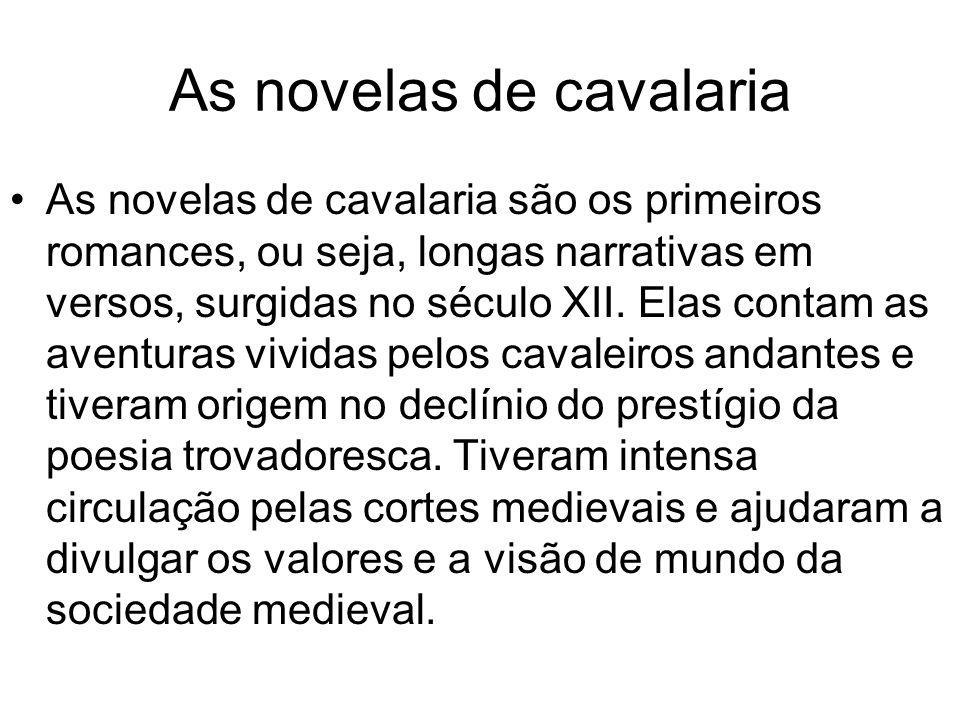 As novelas de cavalaria são os primeiros romances, ou seja, longas narrativas em versos, surgidas no século XII. Elas contam as aventuras vividas pelo